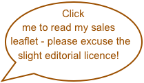 Click me to read my sales leaflet - please excuse the slight editorial license!
